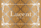 Lucent -ルーセント-